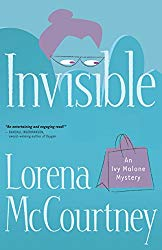 Invisible (An Ivy Malone Mystery Book #1): by Lorena McCourtney